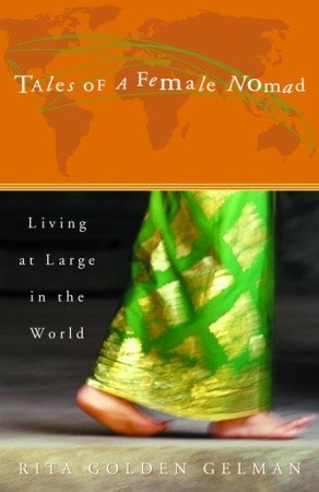 Tales of a Female Nomad by Rita Golden Gelman