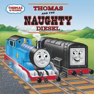 Thomas and the Naughty Diesel by Wilbert Awdry