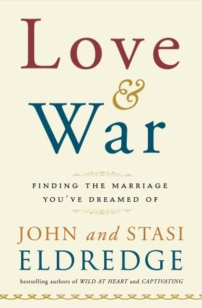 Love and War by John Eldredge