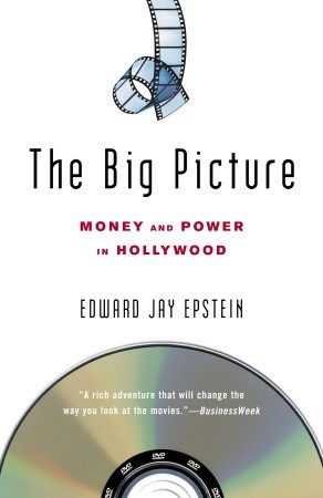 The Big Picture: Money and Power in Hollywood