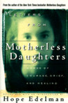 Letters from Motherless Daughters: Words of Courage, Grief, and Healing
