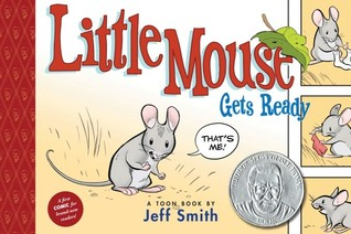 Little Mouse Gets Ready by Jeff Smith
