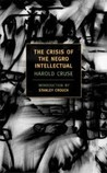 The Crisis of the Negro Intellectual: A Historical Analysis of the Failure of Black Leadership