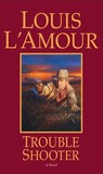 Trouble Shooter: A Novel