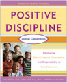 Positive Discipline in the Classroom,: Developing Mutual Respect, Cooperation, and Responsibility in Your Classroom