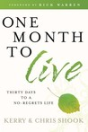 One Month to Live: Thirty Days to a No-Regrets Life