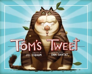Tom's Tweet by Jill Esbaum