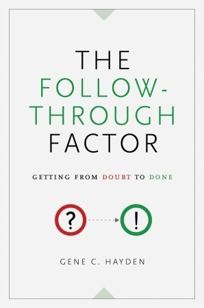 The Follow-Through Factor: Getting from Doubt to Done