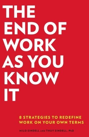 The End of Work as You Know It by Milo Sindell