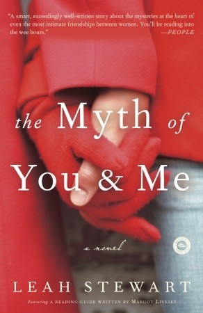 The Myth of You and Me by Leah Stewart