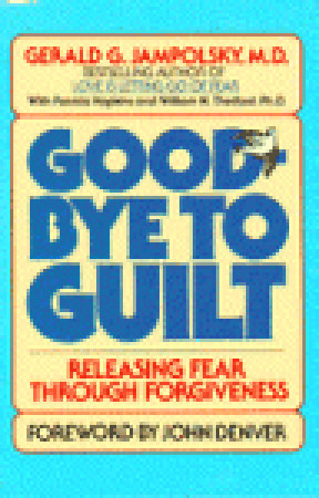 Good-Bye to Guilt by Gerald G. Jampolsky
