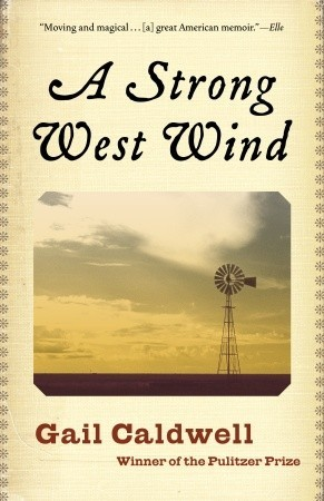 A Strong West Wind by Gail Caldwell