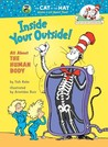 The Cat in the Hat's Learning Library: Inside Your Outside: All About the Human Body (Cat in the Hat's Learning Library)