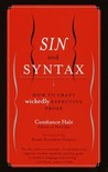 Sin and Syntax: How to Craft Wickedly Effective Prose