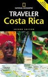 National Geographic Traveler: Costa Rica, 2d Ed. (National Geographic Traveler)