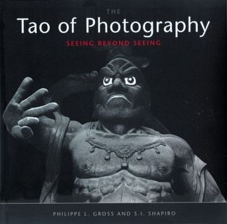 Tao of Photography by Philippe L. Gross
