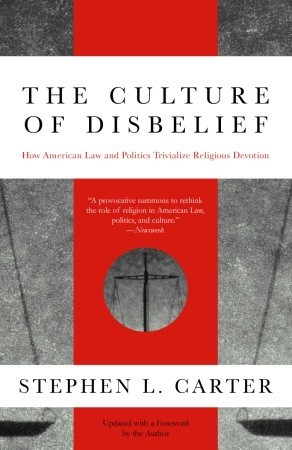 The Culture of Disbelief by Stephen L. Carter