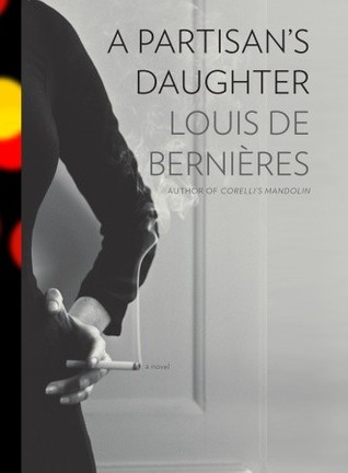 A Partisan's Daughter by Louis de Bernières