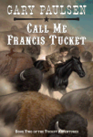 Call Me Francis Tucket (The Tucket Adventures, #2)