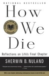 How We Die: Reflections of Life's Final Chapter