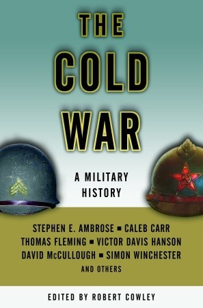 The Cold War by Robert Cowley