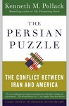 The Persian Puzzle: The Conflict Between Iran and America