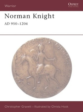 Norman Knight AD 950-1204 by Christopher Gravett