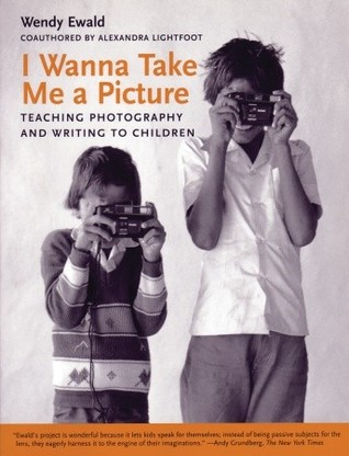 I Wanna Take Me a Picture by Wendy Ewald