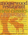 Moosewood Restaurant New Classics: 350 Recipes for Homestyle Favorites and Everyday Feasts