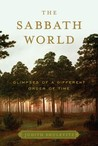 The Sabbath World: Glimpses of a Different Order of Time