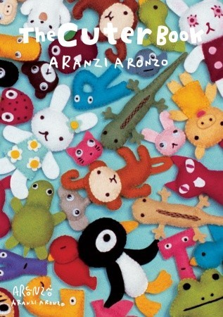Aranzi Aronzo - Cuter Book