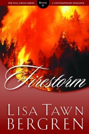 Firestorm by Lisa Tawn Bergren