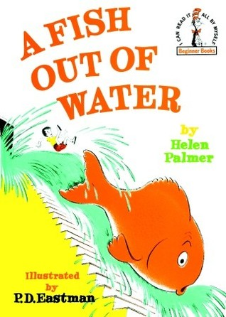 A Fish Out of Water by Helen Palmer Geisel