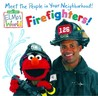 Firefighters! (Sesame Street® Elmos World(TM))
