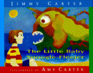 The Little Baby Snoogle-Fleejer by Jimmy Carter