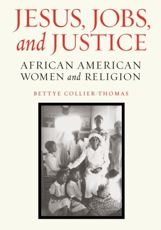 Jesus jobs and justice african american women and religion by