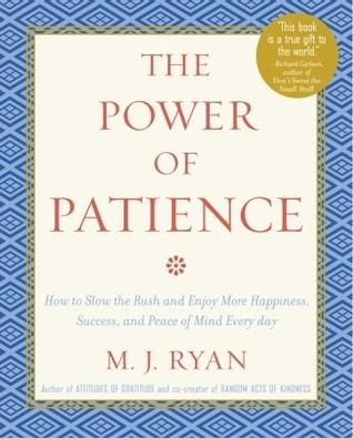The Power of Patience by M.J. Ryan