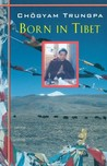 Born in Tibet by Chögyam Trungpa