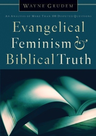 Evangelical Feminism and Biblical Truth by Wayne A. Grudem