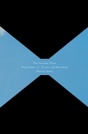 The Second Plane: September 11: Terror and Boredom