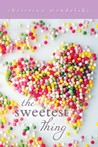 The Sweetest Thing by Christina Mandelski
