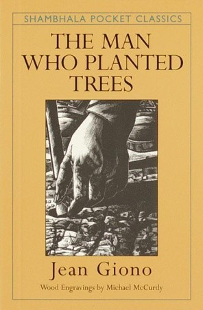 The Man Who Planted Trees by Jean Giono