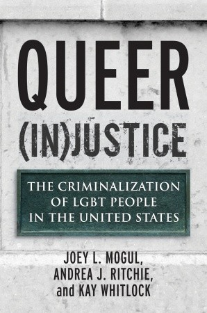Queer (In)Justice by Joey L. Mogul