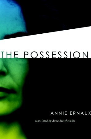 The Possession by Annie Ernaux