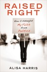 Raised Right: How I Untangled My Faith from Politics