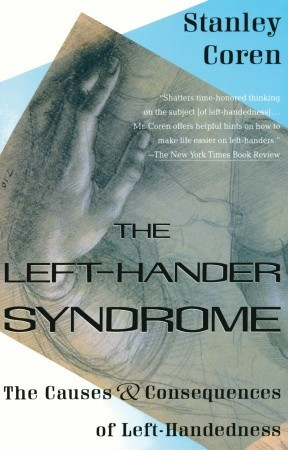 The Left-Hander Syndrome by Stanley Coren