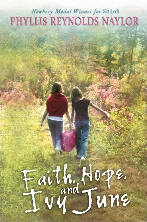 Faith, Hope, and Ivy June by Phyllis Reynolds Naylor