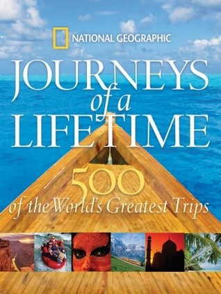 Journeys of a Lifetime by National Geographic Society