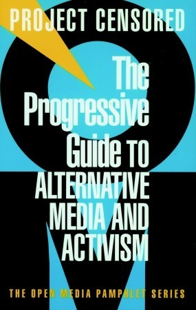 The Progressive Guide to Alternative Media and Activism