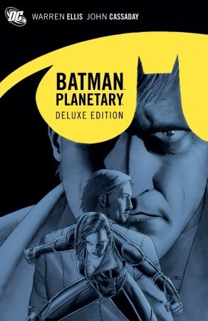 Planetary/Batman Deluxe Edition by Warren Ellis